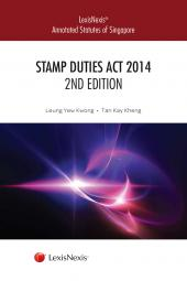LexisNexis Annotated Statutes of Singapore: Stamp Duties Act 2014, 2nd Edition cover