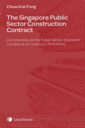The Singapore Public Sector Construction Contract (Commentary on the Public Sector Standard Conditions of Contract 7th Edition) [eBook] cover