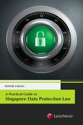 A Practical Guide to Singapore Data Protection Law [eBook] cover