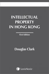 Intellectual Property in Hong Kong - First Edition cover
