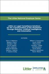 Littler on Legal Compliance Solutions for the Transformation of the Workplace Through Robotics, Artificial Intelligence, and Automation cover