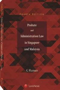 Probate and Administration Law in Singapore and Malaysia, Fourth Edition