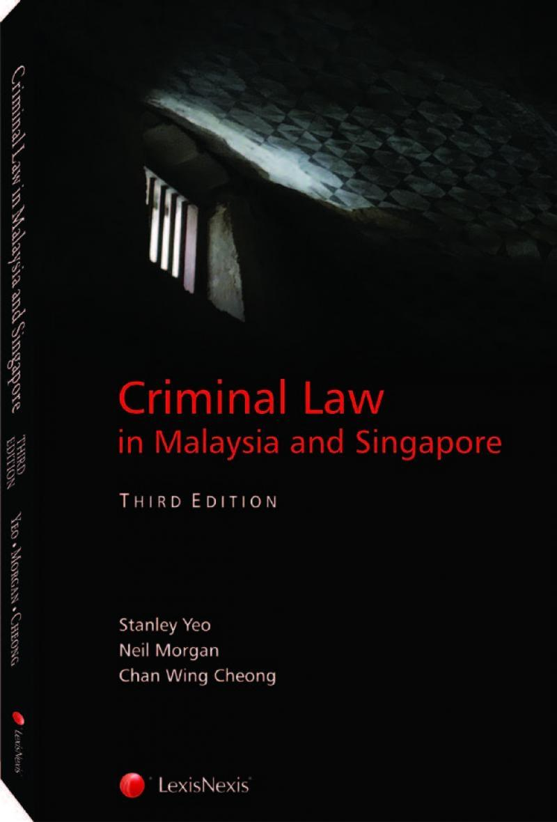 Criminal Law in Malaysia and Singapore, Third Edition